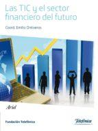 las tic y el sector financiero del futuro (ebook)-9788408129486