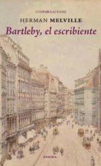 bartleby, el escribiente (confabulaciones) herman melville 9788415458586