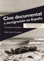 cine documental e inmigracion en españa pablo marin escudero 9788415544586