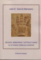 modos, armonias y estructuras en la musica medieval occidental-julia e. garcia manzano-9788415798286