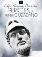 pericles, el primer ciudadano (ebook)-olga romay pereira-9788415858386