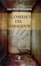 la confesion del embajador-juan martin salamanca-9788415883586