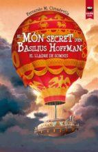 l món secret d en basilius hoffman: el lladre de somnis fernando manuel cimadevila botana 9788415920786