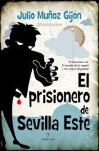 el prisionero de sevilla este julio muñoz gijon 9788416100286