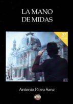 El libro de La mano de midas autor ANTONIO PARRA SANZ PDF!