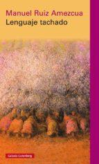lenguaje tachado-manuel ruiz amezcua-9788416495986