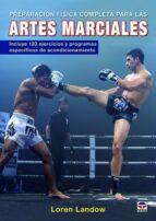artes marciales: preparacion fisica completa para las artes marciales loren landow 9788416676286