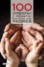 100 preguntas y respuestas para ser mejores padres-nora rodriguez-9788416918386