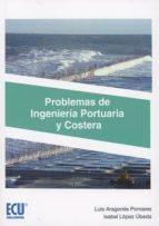 problemas de ingeniería portuaria y costera-luis aragonés pomares-9788416966486