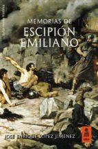 memorias de escipión emiliano-jose enrique lopez jimenez-9788417248086