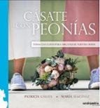 casate con peonias: todas las claves para organizar vuestra boda maria martinez patricia garate 9788417409586