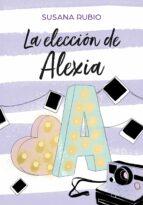 la eleccion de alexia (saga alexia 3) susana rubio 9788417460686