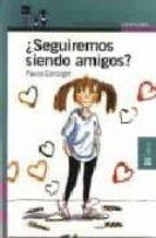 ¿seguiremos siendo amigos? (2ª ed.)-paula danziger-9788420448886