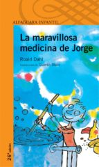 la maravillosa medicina de jorge roald dahl 9788420464886