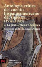 antologia critica del cuento hispanoamericano del siglo xx: la gr an sintesis y despues (vol. 2)-jose miguel oviedo-9788420672786