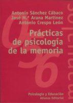 practicas de psicologia de la memoria antonio crespo leon antonio sanchez cabaco jose maria arana martinez 9788420687186