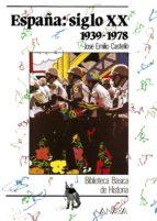 españa, siglo xx (1939 1978) jose emilio castello traver 9788420733586