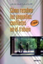 como resolver los pequeños conflictos en el trabajo (2ª ed.)-dominique chalvin-9788423419586