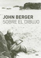 sobre el dibujo (ebook)-john berger-9788425226786
