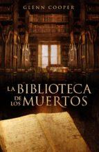 la biblioteca de los muertos (la biblioteca de los muertos 1) (ebook)-glenn cooper-9788425345586