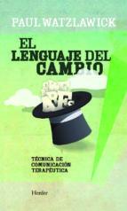 el lenguaje del cambio (2ª ed.): tecnica de comunciacion terapeut ica (2ª ed.)-paul watzlawick-9788425429286