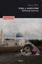 islam y modernidad: reflexiones blasfemas-slavoj zizek-9788425434686