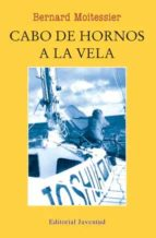 cabo de hornos a la vela (4ª ed.) bernard moitessier 9788426107886