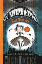 amèlia fang i el ball barbàric (ebook) laura ellen anderson 9788427212886