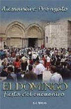 el domingo: fiesta del encuentro-alessandro pronzato-9788429316186