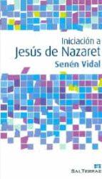 iniciacion a jesus de nazaret senen vidal 9788429322286