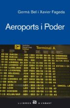 aeroports i poder-germà bel queralt-xavier fageda-9788429760286