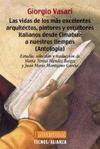las vidas de los mas excelentes arquitectos, pintores y escultore s italianos desde cimabue a nuestros tiempos (antologia)-giorgio vasari-9788430941186