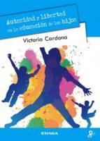 autoridad y libertad en la educacion de los hijos-victoria cardona-9788431330286
