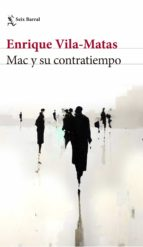 mac y su contratiempo-enrique vila-matas-9788432229886