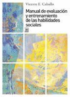 manual de evaluacion y entrenamiento de las habilidades sociales vicente e. caballo 9788432308086