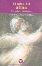 el mito del alma: ciencia y religion gonzalo puente ojea 9788432310386