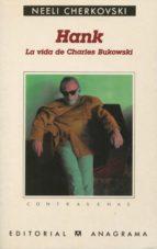 hank (la vida de charles bukowski)-neeli cherkovski-9788433923486