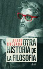 otra historia de la filosofia-julio quesada martin-9788434413986