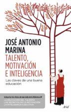 talento, motivacion e inteligencia-jose antonio marina-9788434414686