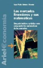 los mercados financieros y sus matematicas-juan pablo jimeno moreno-9788434445086