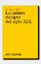 la cultura europea del siglo xix-geroge l. mosse-9788434465886