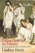 ultimo acto en palmira: la vi novela de marco didio falco-lindsey davis-9788435017886