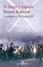 a fuego y espada (napoleon vs wellington iii) simon scarrow 9788435021586