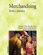 merchandising: teoria y practica (2ª ed.)-enrique diez de castro-francisco javier landa bercebal-antonio navarro garcia-9788436820386
