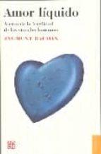 amor liquido: acerca de la fragilidad de los vinculos humanos zygmunt bauman 9788437505886