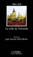 la calle de valverde (3ª ed.)-max aub-9788437605586