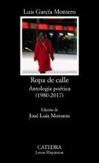 ropa de calle: antologia poetica (1980 2008) luis garcia montero 9788437628486