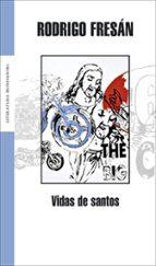 vidas de santos-rodrigo fresan-9788439710486