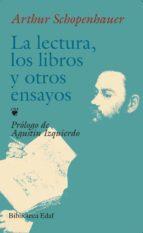 la lectura, los libros y otros ensayos-arthur schopenhauer-9788441400986