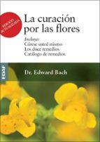 la curacion por las flores edward bach 9788441426986